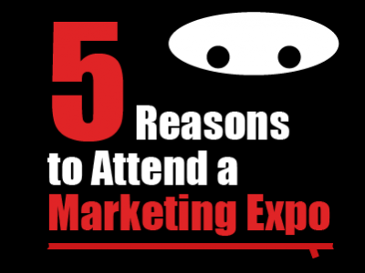 5 Reasons to Attend a Marketing Expo